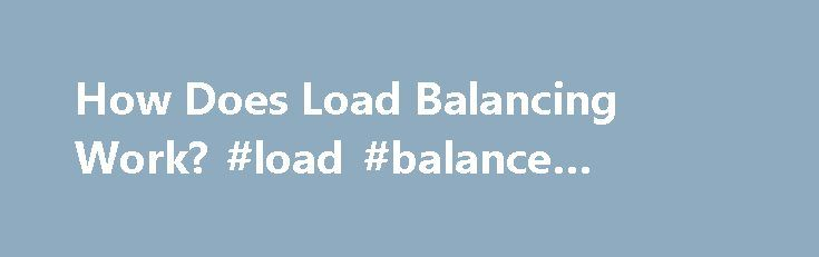 How Does Load Balancing Work? #load #balance #algorithm http://new-hampshire.remmont.com/how-does-load-balancing-work-load-balance-algorithm/  # How Does Load Balancing Work? Load balancing is a standard functionality of the Cisco IOS router software, and is available across all router platforms. It is inherent to the forwarding process in the router and is automatically activated if the routing table has multiple paths to a destination. It is based on standard routing protocols, such as…