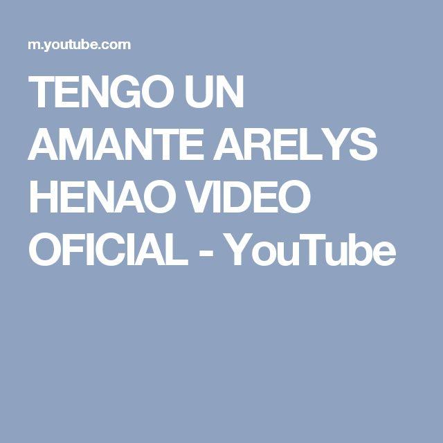 TENGO UN AMANTE ARELYS HENAO VIDEO OFICIAL - YouTube