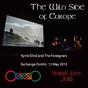 The Wild Side of Europe - Exchange Dublin 12 May 2013