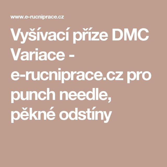 Vyšívací příze DMC Variace - e-rucniprace.cz pro punch needle, pěkné odstíny