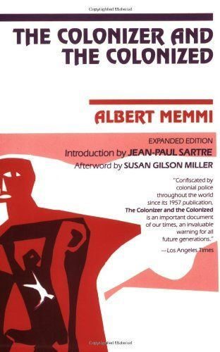 The Colonizer and the Colonized by Albert Memmi, http://www.amazon.com/dp/0807003018/ref=cm_sw_r_pi_dp_2bewsb1DZP0K4