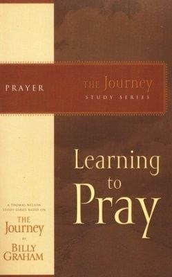 Learning to Pray, The Journey Series