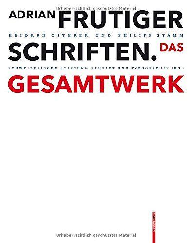 Adrian Frutiger - Schriften: Das Gesamtwerk
