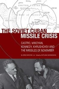 The Soviet Cuban missile crisis : Castro, Mikoyan, Kennedy, Khrushchev, and the missiles of November / Sergo Mikoyan ; ed. by Svetlana Savranskaya. -- Washington : Woodrow Wilson Center Press ; Stanford : Stanford University Press, cop. 2012.
