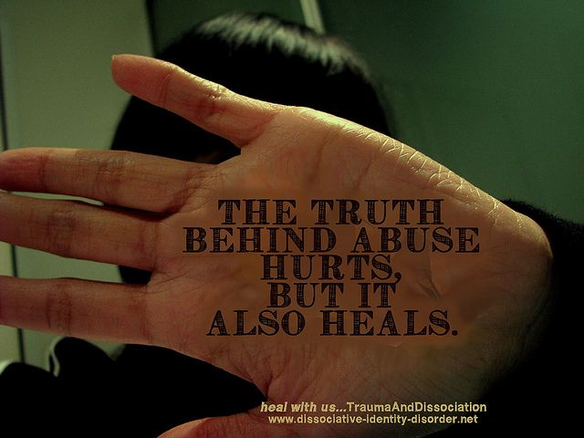 truth behind abuse heal with us by TraumaAndDissociation, via https://www.facebook.com/thelostself