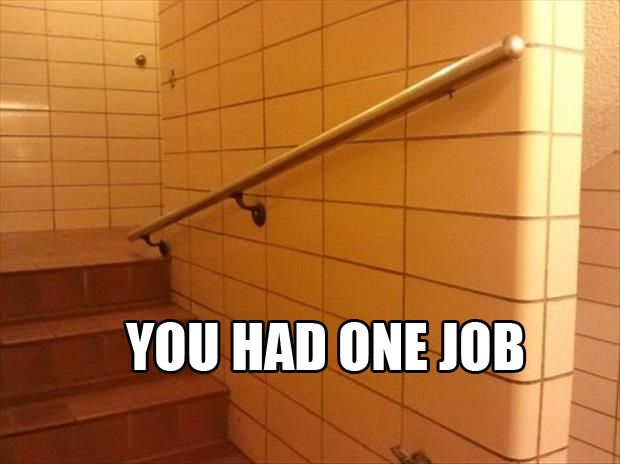 Best Of: You Had One Job                                                       …