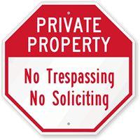 Private Property No Trespassing & No Soliciting Sign