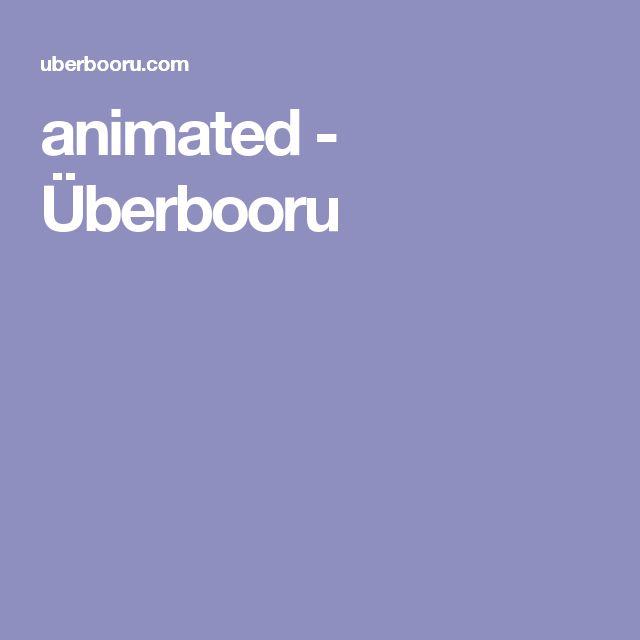 animated - Überbooru