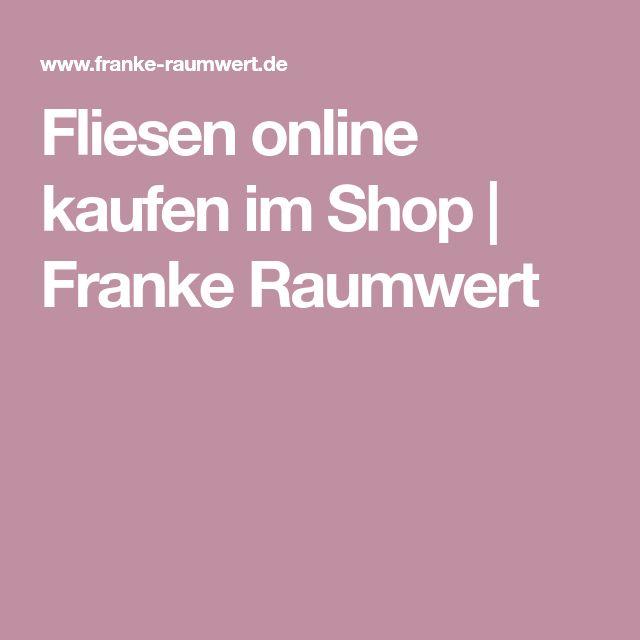 Fliesen online kaufen im Shop   Franke Raumwert