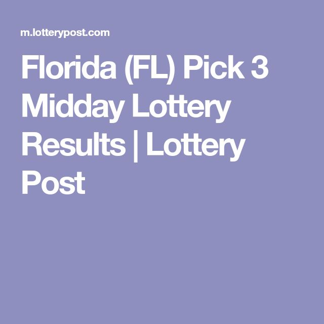 Florida (FL) Pick 3 Midday Lottery Results | Lottery Post