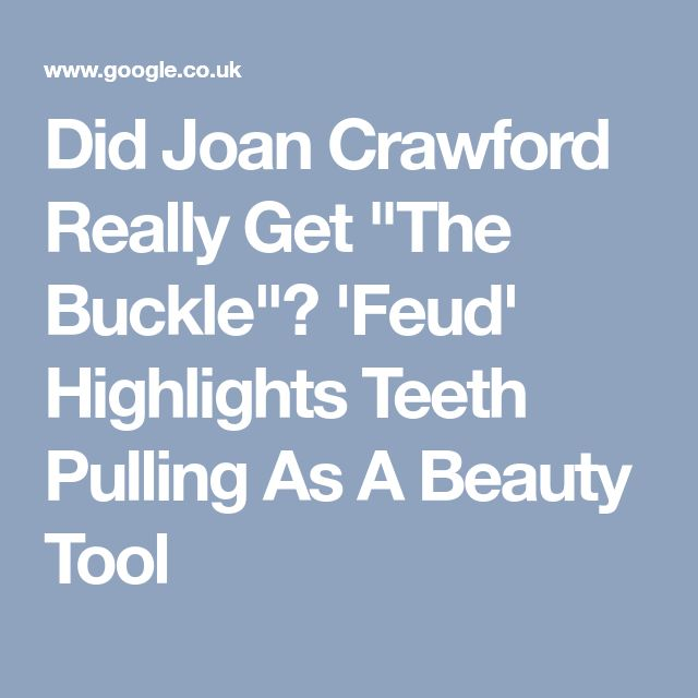 """Did Joan Crawford Really Get """"The Buckle""""? 'Feud' Highlights Teeth Pulling As A Beauty Tool"""
