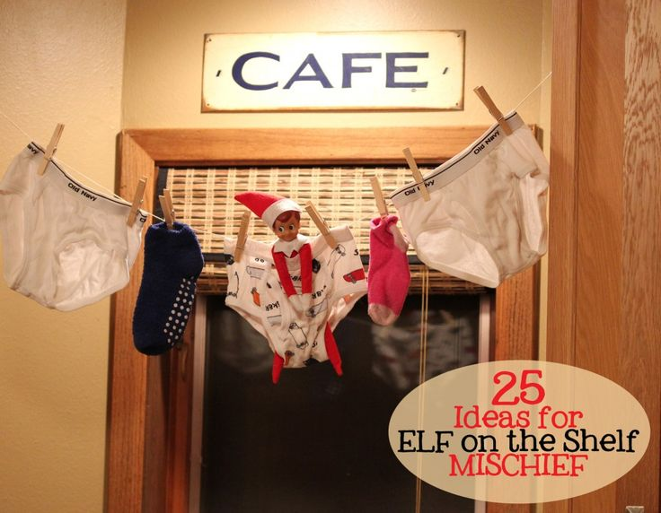 25 Best Ideas About Oilfield Humor On Pinterest: 25 Ideas For Elf On The Shelf Mischief #elfontheshelf