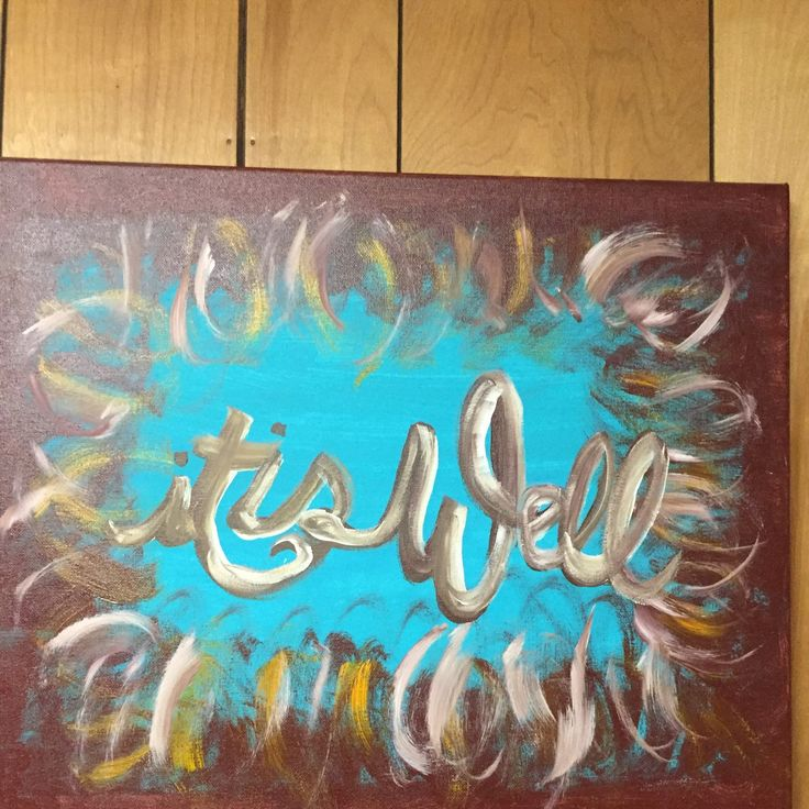 "I loved creating this canvas!  The hymn ""It is Well"" was my inspiration. Painting gives me peace in the midst of life's craziness."