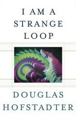 "I Am a Strange Loop is a 2007 book by Douglas Hofstadter, examining in depth the concept of a strange loop originally developed in his 1979 book Gödel, Escher, Bach.  ""	In the end, we are self-perceiving, self-inventing, locked-in mirages that are little miracles of self-reference.	""   	  — Douglas Hofstadter, I Am a Strange Loop p.363"