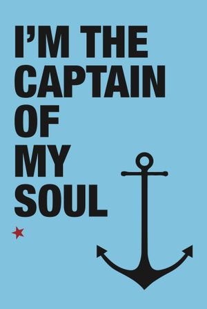 """A3 poster """"I'm the captain of my soul"""""""