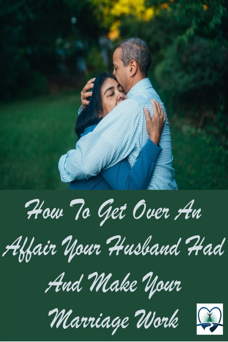 Discovering how to get over an affair your husband had so ...