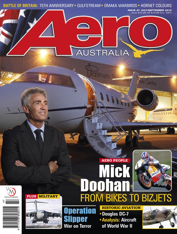 Aero Australia issue 47 (Jul-Sep 2015). Mick Doohan is arguably Australia's most successful motor sport competitor with five MotorGP world Championships to his credit. These days he run a successful business jet operation out of the Gold Coast - his story starts on page 66 of this issue.