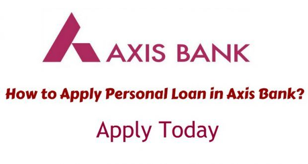 How To Apply Personal Loan In Axis Bank Know How Personal Loans Loan Easy Loans