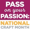 Interweave National Craft Month Pass on your Passion campaign & giveawaysNational Crafts, Crafts Month, Clever Crafts, Blog, Paper Crafts