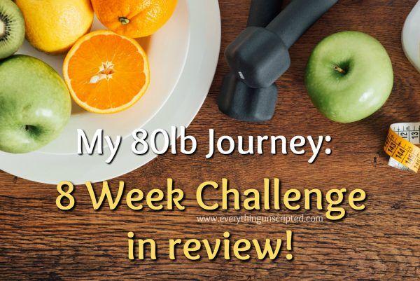 My #80lbJourney: 8 week challenge in review