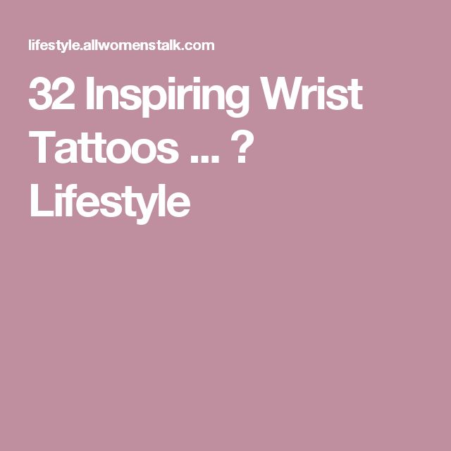 32 Inspiring Wrist Tattoos ... → Lifestyle