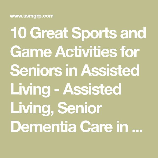 10 Great Sports and Game Activities for Seniors in Assisted Living - Assisted Living, Senior Dementia Care in Georgia & Tennessee - Senior Solutions