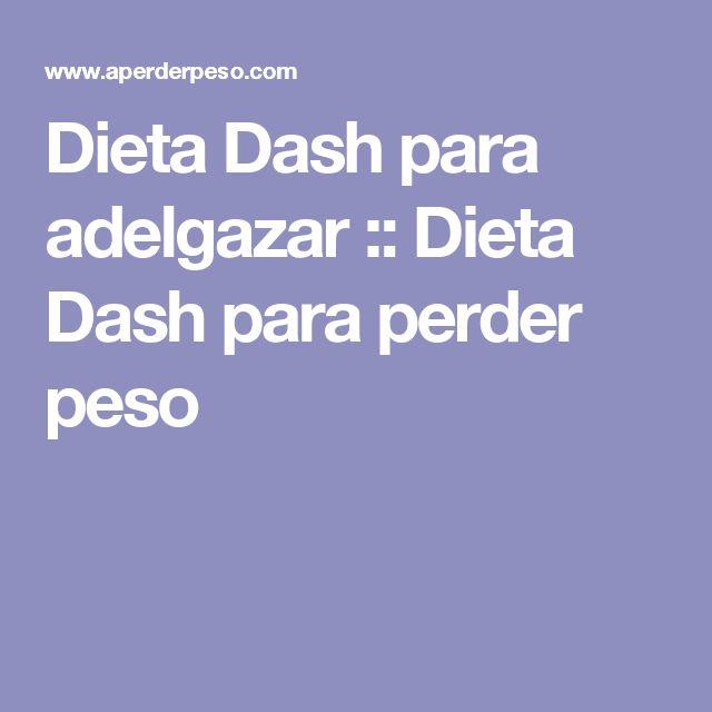 Dieta Dash para adelgazar :: Dieta Dash para perder peso