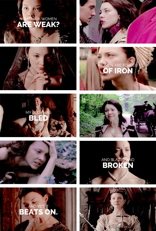 Anne Boleyn: I am iron. A little rusted, perhaps, but still I endure. #tudors