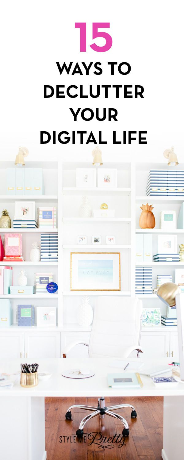 15 Ways To Declutter Your Digital Life