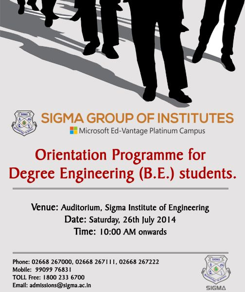 Sigma Group Of Institute Welcome all our B.E students!! We have Orientation Programme Tomorrow i.e 26th July from  10:00 a.m on-wards. We are all excited to see you!!