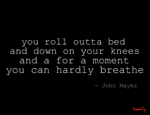 dreaming with a broken heart- john mayer
