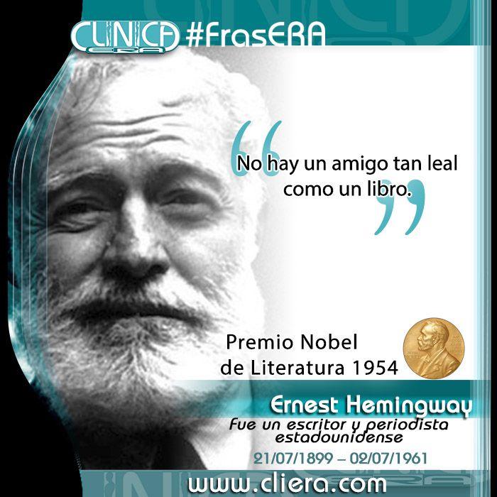 Felizsabado Hoysabado Cliera Frasera Diacomohoy Sodomeya Cliera Nace Ernesthemingway Ganó El Pr Premio Nobel De Literatura Ernest Hemingway Literatura