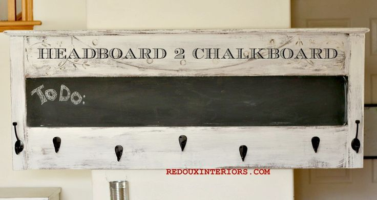 Headboard turned chalkboard and coat rack!  Check out how to turn an old headboard into something really useful.  CeCe Caldwells Vintage White.  REDOUXINTERIORS.COM FACEBOOK: REDOUXINTERIORS