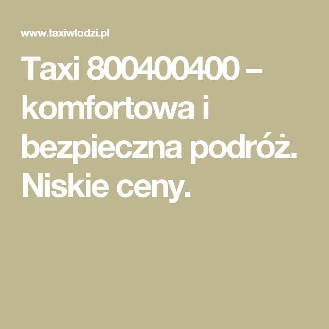 Taxi 800400400 – komfortowa i bezpieczna podróż. Niskie ceny.