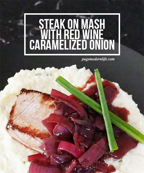 Steak on mash with red wine caramelized onion