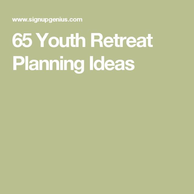 65 Youth Retreat Planning Ideas