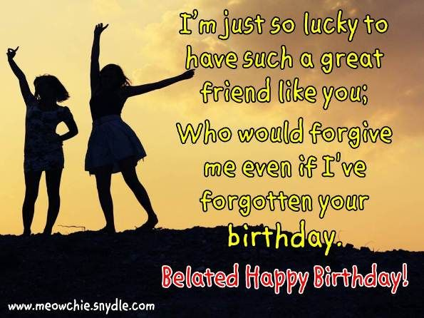 Quotes For Friends For Birthday : Belated birthday wishes greetings messages and quotes