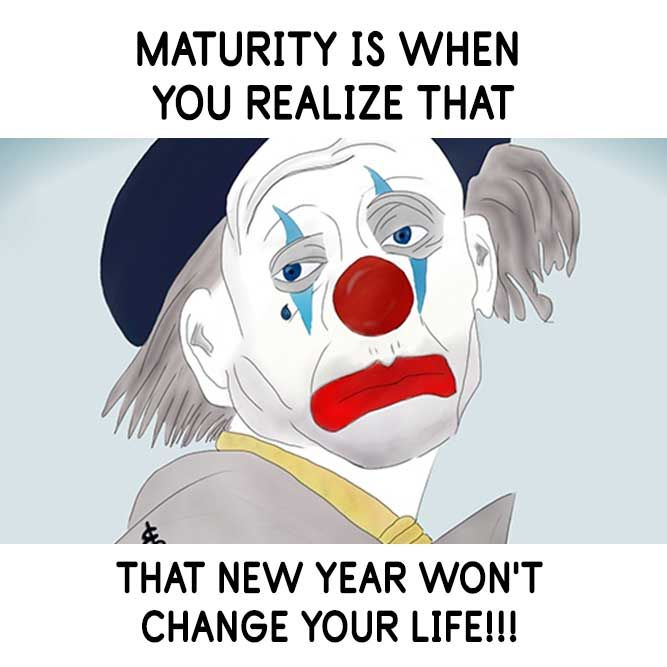 New Year Won 8217 T Change Your Life Happy New Year Meme New Year Meme Happy New Year Funny