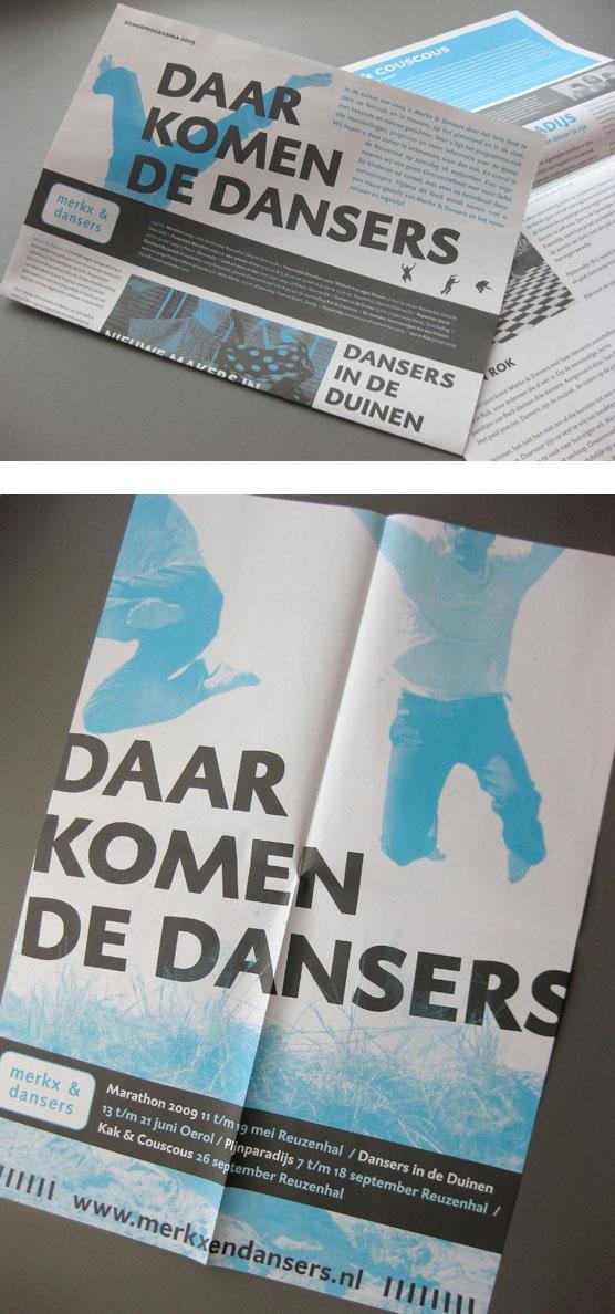 Programmakrant 2009 voor de dansgroep Merkx & Dansers. De krant bestaat uit één in vieren gevouwen A2. De binnenkant kan zo worden gebruikt als een grote poster. Deze is o.a. gebruikt op Oerol 2009 om de voorstelling daar te promoten.