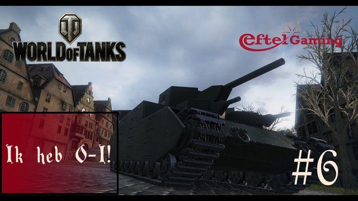 IK HEB O-I! World of Tanks #6 Eftel Gaming