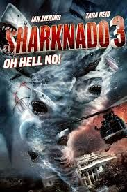 Sharknado 3: Oh Hell No! An all star cast for this one. Lol