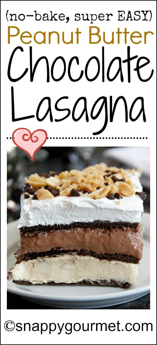 Easy No-Bake Peanut Butter Chocolate Lasagna - only 9 ingredients! snappygourmet.com