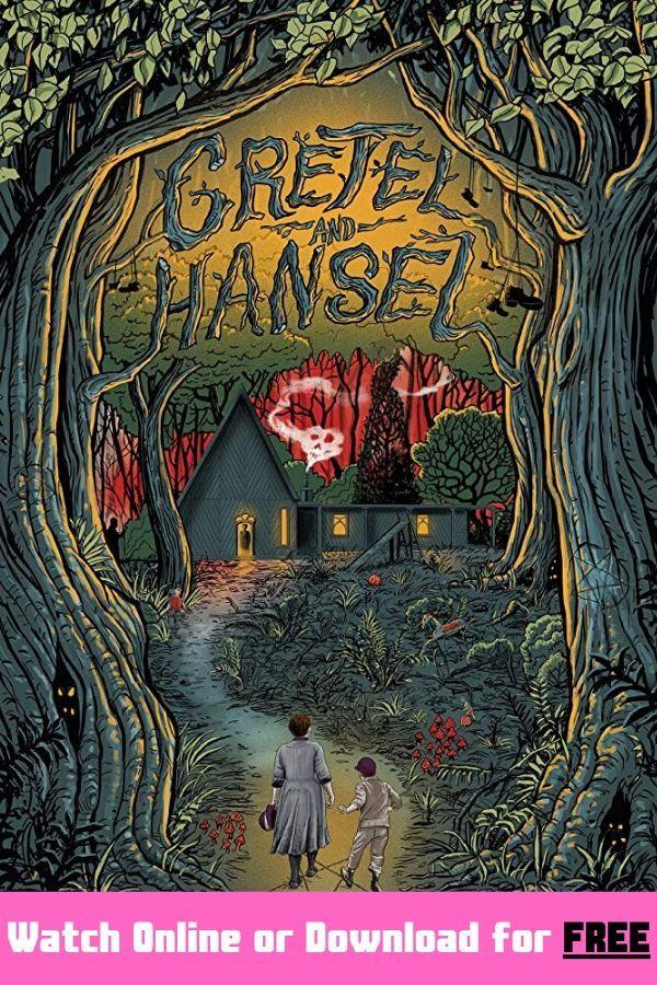 Gretel And Hansel 2020 Watch Movie Gretel And Hansel 2020 Online Or Download Gretel And Hansel 2020 Affiches De Films D Horreur Hansel Et Gretel Films Complets