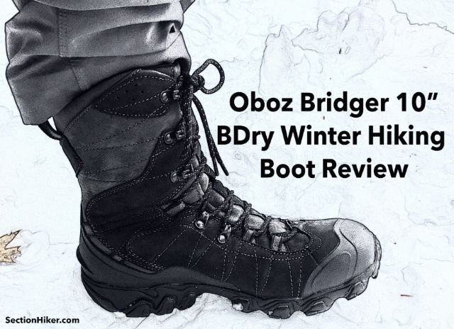 Oboz Bridger 10 Bdry Winter Hiking Boots Review Section Hikers Backpacking Blog Winter Hiking Boots Hiking Boot Reviews Winter Hiking