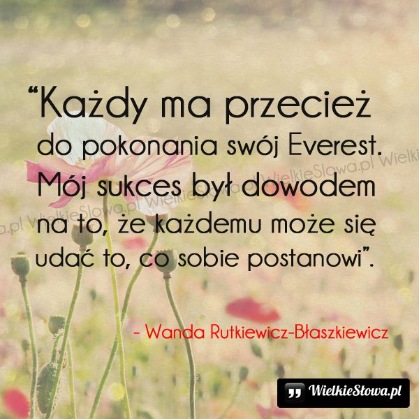 Każdy ma przecież do pokonania swój Everest... #RutkiewiczBłaszkiewicz-Wanda,  #Motywujące-i-inspirujące