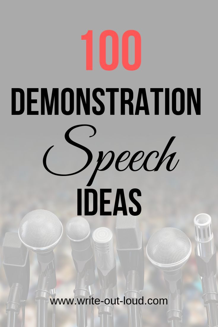 Over 100 Demonstration Speech Topics To Help You Write Your Speech The Process Of Selecting A Topic Mad Demonstration Speech Speech Topics Speech Writing Tips