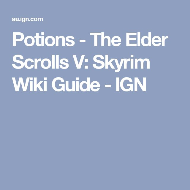 Potions - The Elder Scrolls V: Skyrim Wiki Guide - IGN