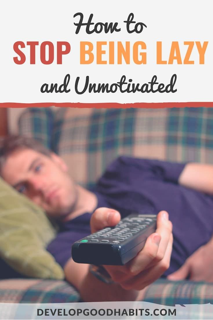 d24941625afe46f0bb02fc7ae9ab82b8 - How To Get Out Of The Habit Of Being Lazy