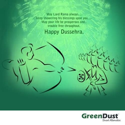 #GreenDust Family Wishes YOU U0026 Your FAMILY A Very Happy U0026 Prosperous  #Dussehra #