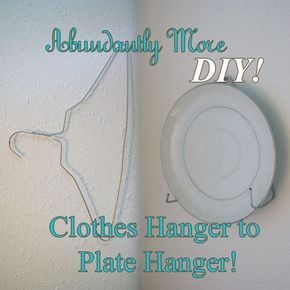 DIY: Clothes Hanger to Plate Hanger! You need: Metal Hangers (1 clothes hanger makes 2 plate hangers) Wire Cutters Pliers Pins or T-Pins